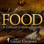 Food: A Cultural Culinary History Podcast - The Great Courses show