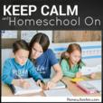Keep Calm and Homeschool On show