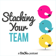Stacking Your Team: Growing Teams and Team Building for Female Entrepreneurs | Women in Business | Small Business Owners show