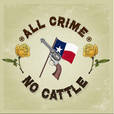 All Crime No Cattle show