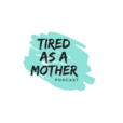 Tired as a Mother show