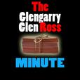The Glengarry Glen Ross Minute show