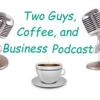 Two Guys, Coffee & Business show