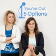 You've Got 5 Options show