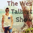 The Wes Talbert Show show