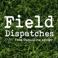Field Dispatches show
