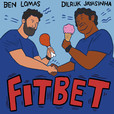 Fitbet with Dilruk Jayasinha and Ben Lomas Podcast show