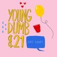 Young, Dumb & 21 show