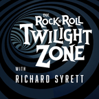 The Rock & Roll Twilight Zone with Richard Syrett show