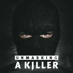 Unmasking A Killer show