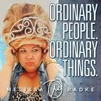 Ordinary People. Ordinary Things. with Melissa Radke show