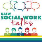 NASW Social Work Talks | National Association of Social Workers show