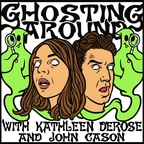 Ghosting Around with Kathleen DeRose and John Cason show