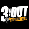 3 and Out with John MiddleKauff show