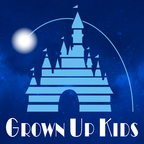 Grown Up Kids: A Disney Podcast show
