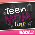 Teen Mom Time - Radar Online's Teen Mom Recaps show