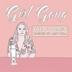 Girl Gang the Podcast show