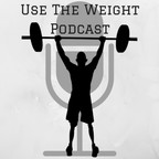 Use the Weight Podcast show