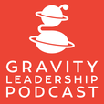 Gravity Leadership Podcast show