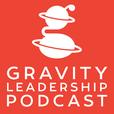 Gravity Leadership Podcast show