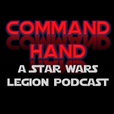 Command Hand: A Star Wars Legion Podcast show