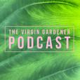 The Virgin Gardener Podcast show