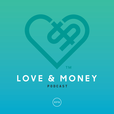 The Love & Money Podcast show