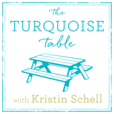 The Turquoise Table Podcast with Kristin Schell show