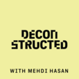 Deconstructed with Mehdi Hasan show
