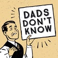 "Dads Don't Know - Parenting ""Unsights"" From Fatuous Fathers, Kids Show Reviews  show"