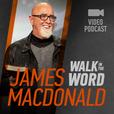 James MacDonald – Walk in the Word Video show