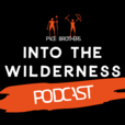 Pace Brothers - Into The Wilderness Podcast show