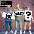 Fej Ham show