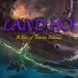 Land Ho! - A Sea of Thieves Podcast show