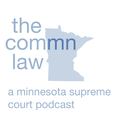 The ComMN Law: A Minnesota Supreme Court Podcast show