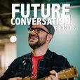 Future Conversation Podcast show