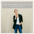 The Refined Collective Podcast - Boss Ladies, Creative Entrepreneurs, Personal Development, Social Strategy, Marketing show