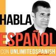 The Unlimited Spanish Podcast: Aprende español | Habla español | Learn Spanish | Speak Spanish | TPRS show