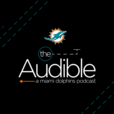 The Audible - Miami Dolphins show