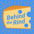 Behind the Rind: The Story & Science of Cheese show