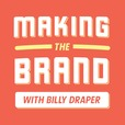 Making the Brand with Billy Draper show