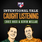 MLBN Intentional Talk: Caught Listening show