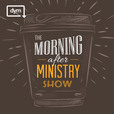 The Morning After Ministry Show show