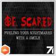 Be. Scared show