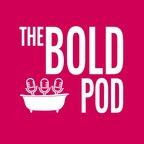 The Bold Pod show