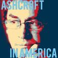 Ashcroft In America show