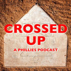 Crossed Up: A Phillies Podcast show