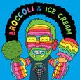 Broccoli and Ice Cream show