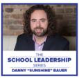School Leadership Series with Daniel Bauer show