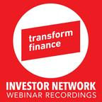 Transform Finance Investor Network Webinar Recordings show